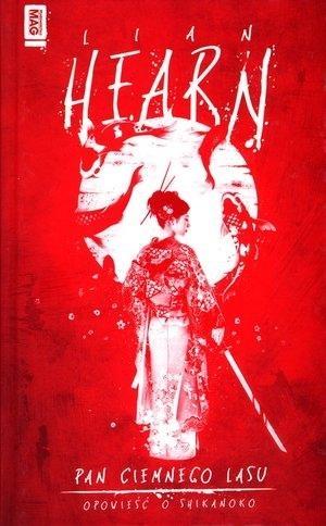 Opowieści o Shikanoko T.2 Pan Ciemnego Lasu Lian Hearn