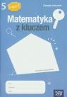 Matematyka z kluczem 5 zeszyt ćwiczeń część 1 (Uszkodzona okładka)