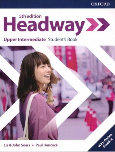 Headway. Język angielski. Upper Intermediate Student`s Book + online practice. Podręcznik dla liceum i technikum. Wydanie 5 Liz Soars, John Soars, Paul Hancock