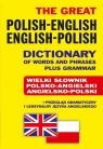 The Great Polish-English ? English-Polish Dictionary of Words and Phrases plus Grammar
