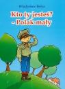 Kto ty jesteś Polak mały  Bełza Władysław