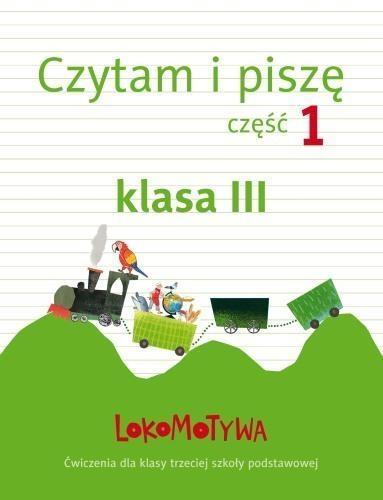 Lokomotywa 3 Czytam i piszę cz.1 GWO M. Dobrowolska (red.)