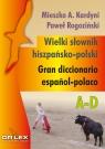 Wielki słownik hiszpańsko-polski A-D Gran diccionario espańol-polaco Kardyni M. A., Rogoziński Paweł