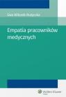 Empatia pracowników medycznych Wilczek-Rużyczka Ewa