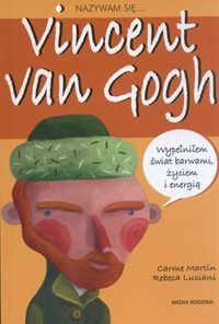 Nazywam się Vincent van Gogh Martin Carme