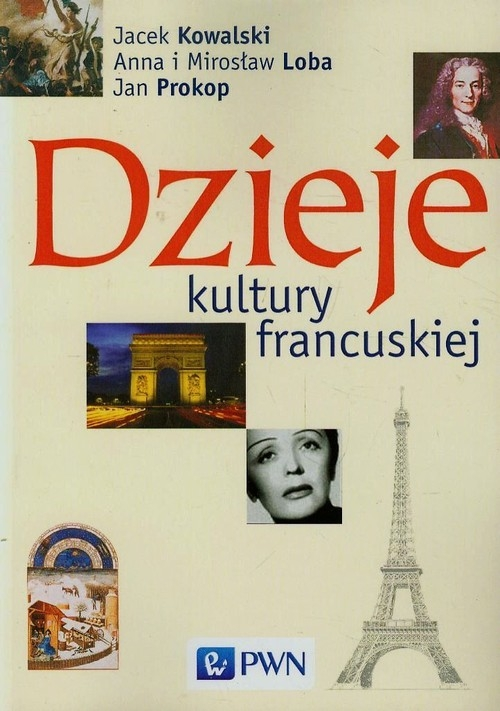 Dzieje kultury francuskiej Kowalski Jacek, Loba Anna, Loba Mirosław