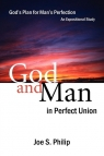 God and Man in Perfect Union God's Plan for Man's Perfection Philip Joe S.