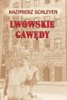Lwowskie gawędy Schleyen Kazimierz