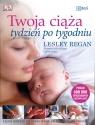 Twoja ciąża tydzień po tygodniu Regan Lesley