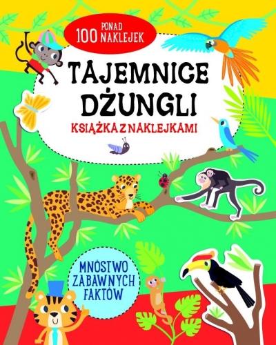 Tajemnice dżungli - książka z naklejkami praca zbiorowa