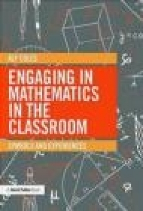 Engaging in Mathematics in the Classroom Alf Coles