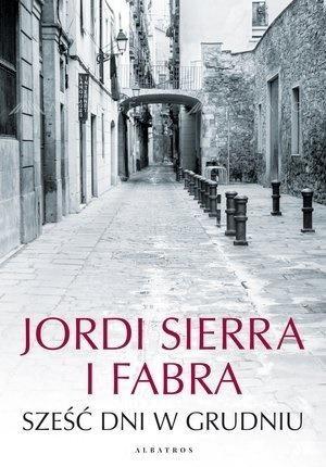Sześć dni w grudniu Jordi Sierra I Fabra