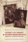 Cztery lata wojny w służbie KomendantaPrzeżycia wojenne 1914-1918 Starzyński Roman