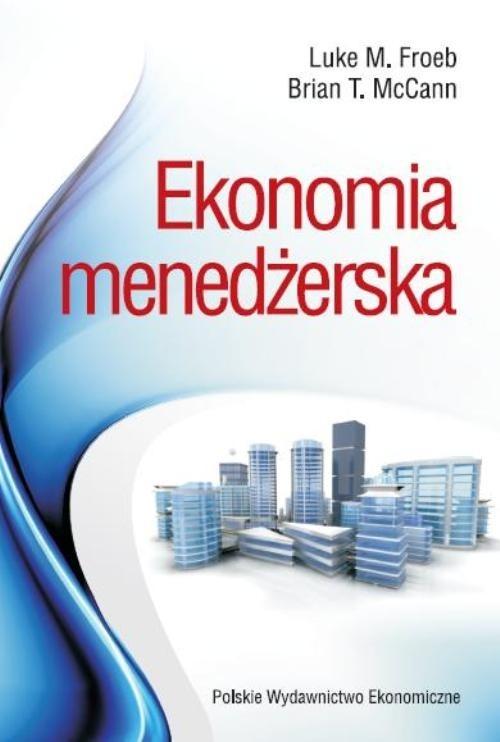 Ekonomia  menedżerska Froebb Luke M., McCann Brian T.