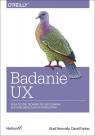 Badanie UX Praktyczne techniki projektowania bezkonkurencyjnych produktów Brad Nunnally, David Farkas