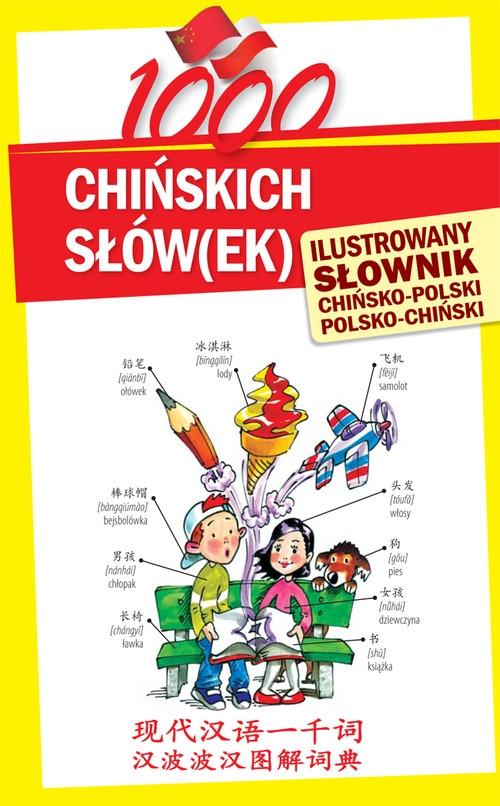 1000 chińskich słówek Ilustrowany słownik chińsko-polski polsko-chiński - książka