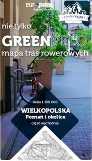 Poznań i okolice wschód nie tylko Green Velo 100% EKO Opracowanie zbiorowe