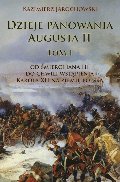 Dzieje panowania Augusta II tom I Jarochowski Kazimierz