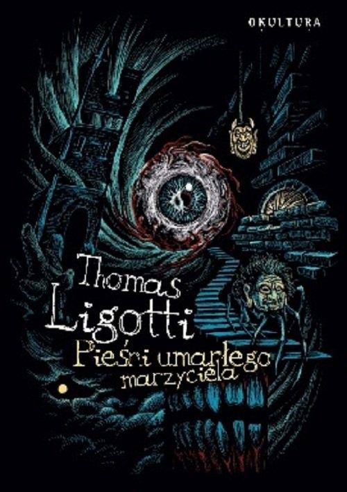 Pieśni umarłego marzyciela Ligotti Thomas