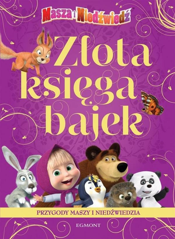 Złota księga bajek - Przygody Maszy i Niedźwiedzia praca zbiorowa