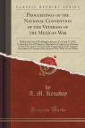 Proceedings of the National Convention of the Veterans of the Mexican War