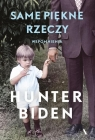 Same piękne rzeczy Biden Hunter