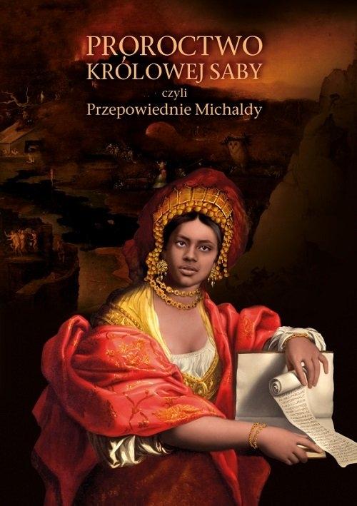 Proroctwo Królowej Saby czyli Przepowiednie Michaldy Michalda