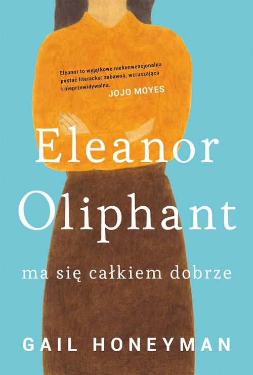 Eleanor Oliphant ma się całkiem dobrze Honeyman Gail