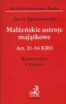 Małżeńskie ustroje majątkowe  Art. 31 - 54 KRO Komentarz Krótkie Ignaczewski Jacek