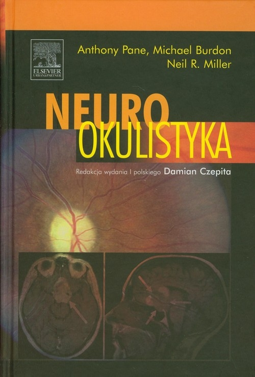 Neurookulistyka Pane Anthony, Burdon Michael, Miller Neil R.