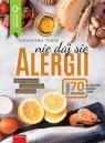 Nie daj się alergii Dieta w alergiach i nietolerancjach pokarmowych Turek Katarzyna