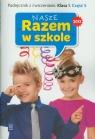 Nasze Razem w szkole 1 Podręcznik z ćwiczeniami część 5 edukacja Brzózka Jolanta, Harmak Katarzyna
