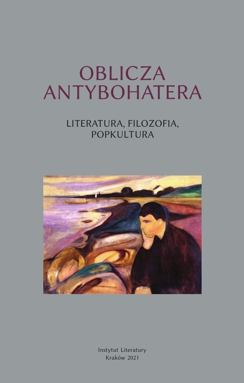 Oblicza antybohatera Literatura filozofia popkultura