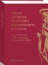 100 lat ochrony własności przemysłowej w Polsce Księga jubileuszowa