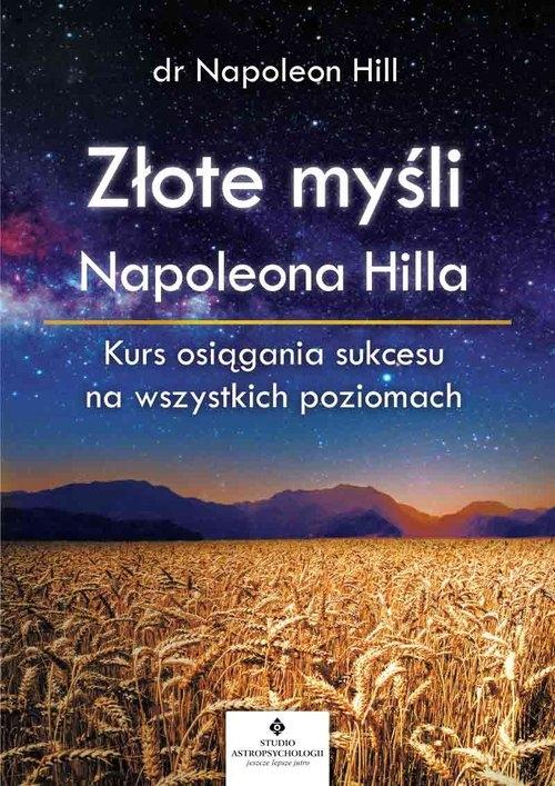 Złote myśli Napoleona Hilla Hill Napoleon