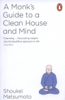 A Monk's Guide to a Clean House and Mind Shoukei Matsumoto