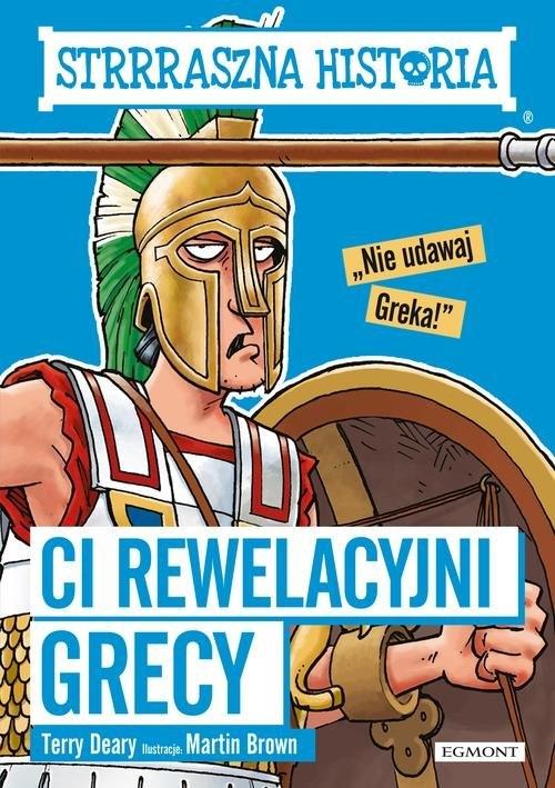 Strrraszna historia Ci rewelacyjni Grecy