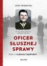 Oficer słusznej sprawy. Rzecz o Łukaszu Ciepliński