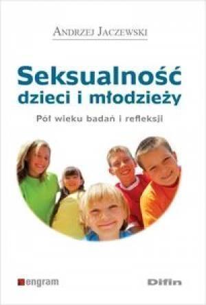 Seksualność dzieci i młodzieży Jaczewski Andrzej