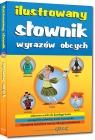 Ilustrowany słownik wyrazów obcych (kolorowe ilustracje) Katarzyna Ćwiękała