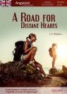 A Road for Distant Hearts Angielski Powieść dla młodzieży Wallace C.S.