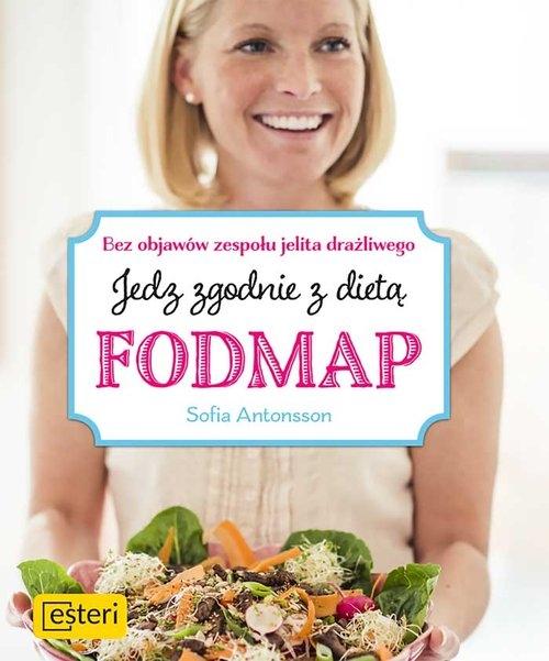 Jedz zgodnie z dietą Fodmap Bez objawów zespołu jelita drażliwego Antonsson Sofia