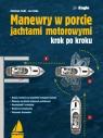 Manewry w porcie jachtami motorowymi krok po kroku Tiedt Christian, Bolle Lars