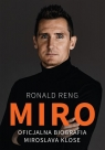 Miro. Oficjalna biografia Miroslava Klose