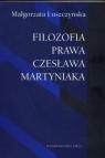 Filozofia prawa Czesława Martyniaka (Uszkodzona okładka) Łuszczyńska Małgorzata