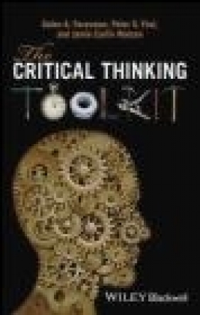 Critical Thinking Toolkit Jamie Carlin Watson, Galen Foresman, Robert Arp