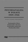 Psychoanaliza w Polsce 1909-1946 Tom 1 i 2Klasycy polskiej nowoczesności