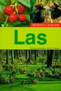 Las. Spotkania z przyrodą Zawadzka Dorota, Sławski Marek