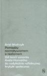 Pomiędzy normatywizmem a realizmem. Od teorii uznania Axela Honnetha do radykalnie refleksyjnej krytyki społecznej