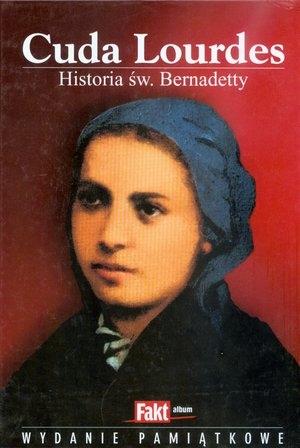 Cuda Lourdes. Historia św. Bernadetty Irmgard Jehle